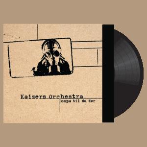 Kaizers Orchestra - Ompa til du dør - Sort - Vinyl