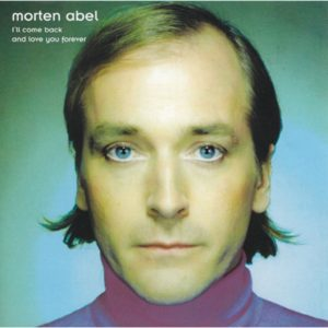 Morten Abel - I'll come back and love you forever - Vinyl
